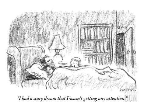 Pat-byrnes-i-had-a-scary-dream-that-i-wasn-t-getting-any-attention-new-yorker-cartoon